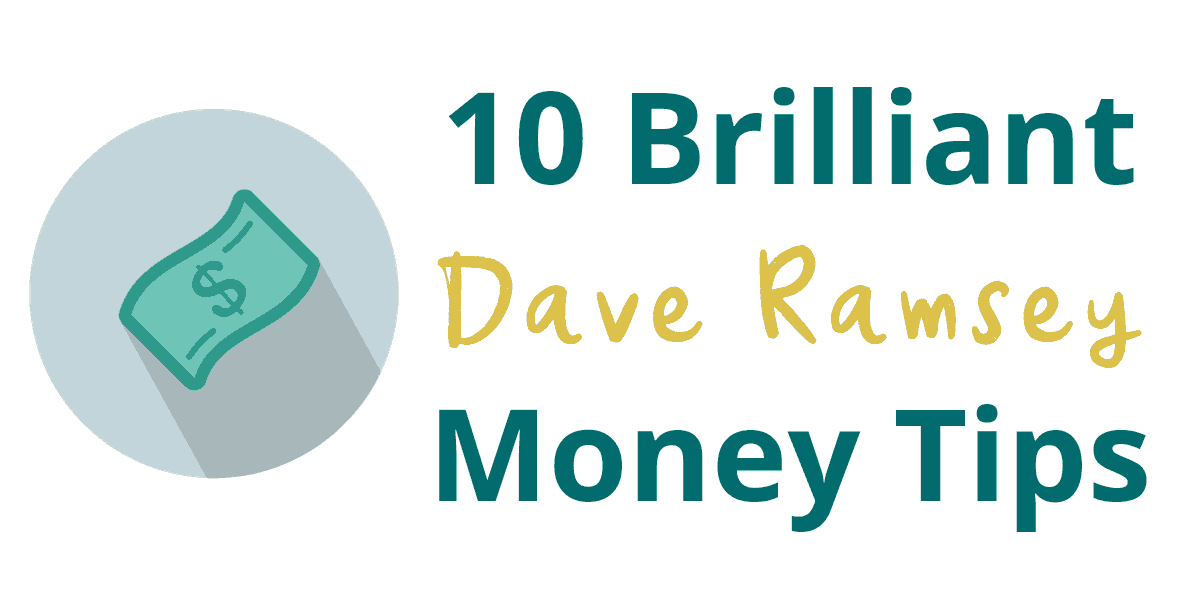 10+ Brilliant Dave Ramsey Tips For Financial Freedom