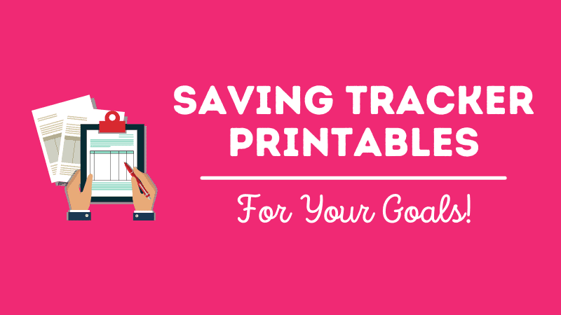 Savings Tracker Printables To Help You Reach Your Goals [Free]