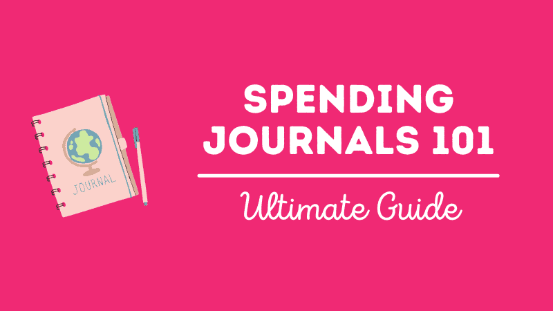 The Ultimate Guide to Spending Journals
