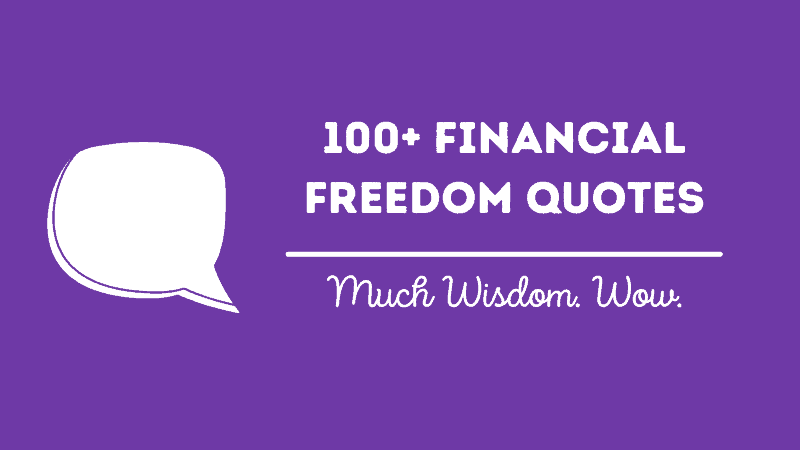 100+ Motivating Financial Freedom Quotes