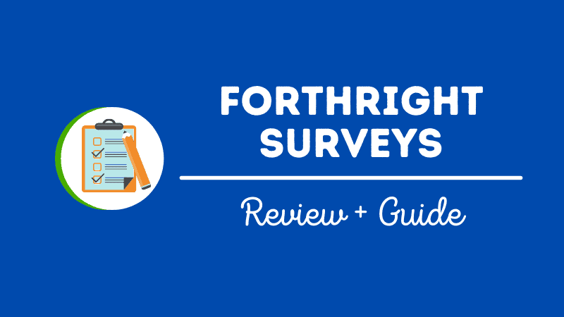 Forthright Surveys Review: Is it legit? Can you make money? [Updated 2021]