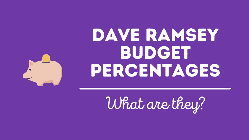 Dave Ramsey Budget Percentages (Recommended Household Budget) [Updated 2021]