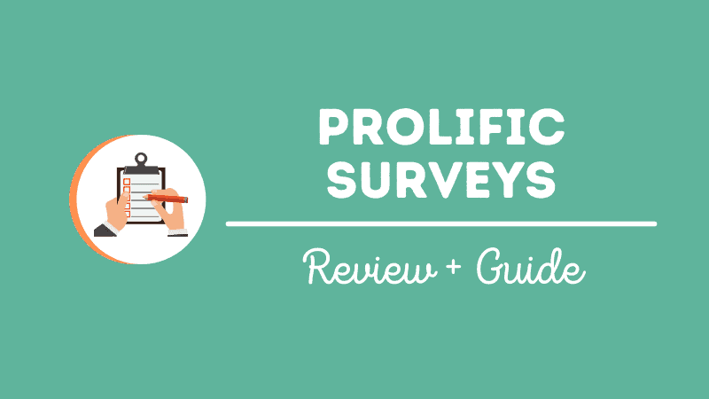 Prolific Surveys Review: Can You Make Money? [Updated 2021]